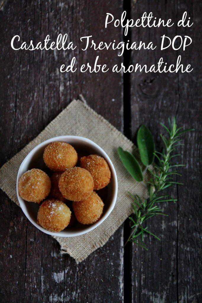 Polpettine di Casatella Trevigiana DOP ed erbe aromatiche
